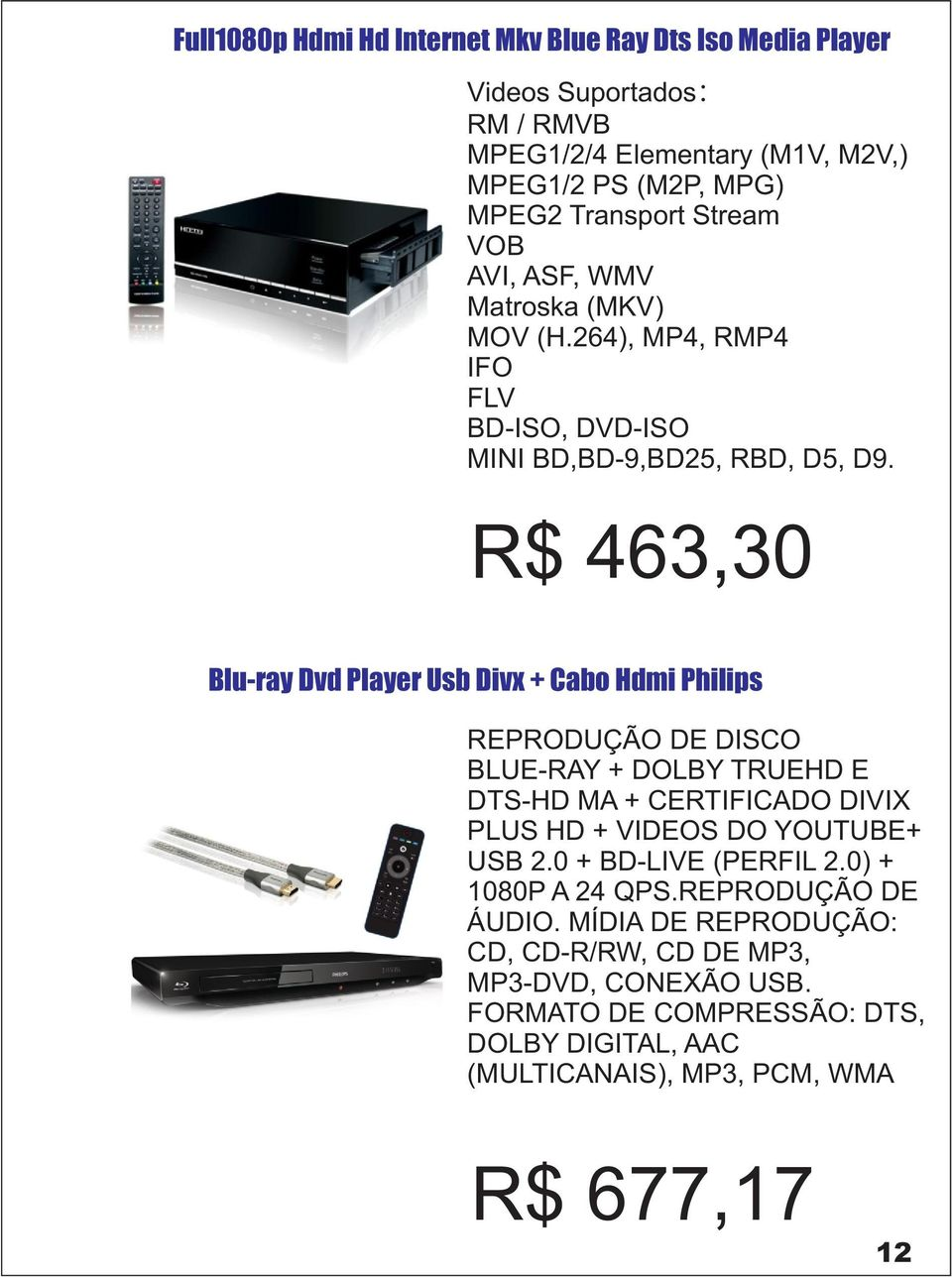R$ 463,30 Blu-ray Dvd Player Usb Divx + Cabo Hdmi Philips REPRODUÇÃO DE DISCO BLUE-RAY + DOLBY TRUEHD E DTS-HD MA + CERTIFICADO DIVIX PLUS HD + VIDEOS DO YOUTUBE+ USB