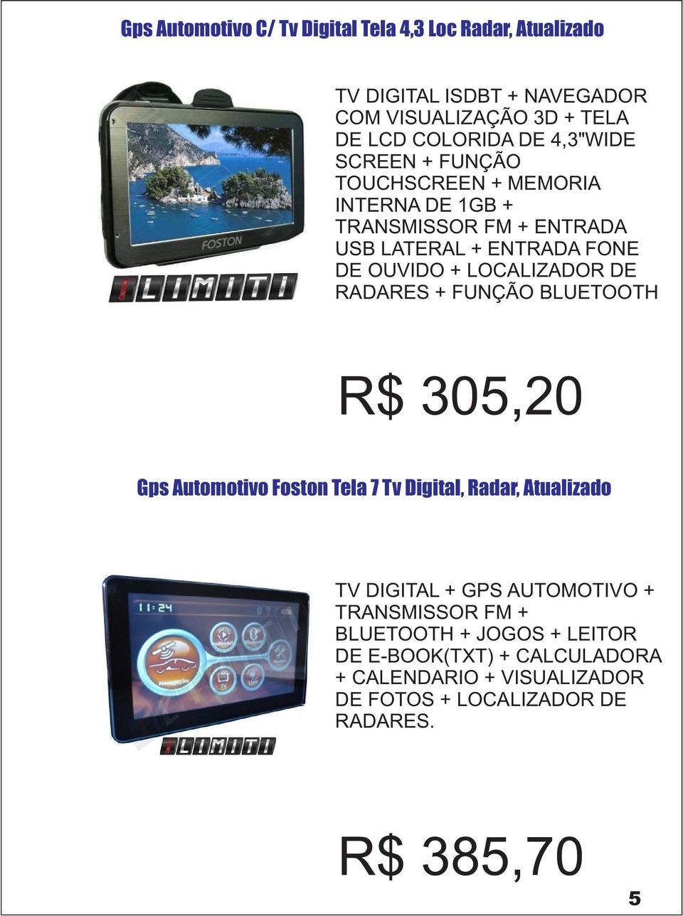 LOCALIZADOR DE RADARES + FUNÇÃO BLUETOOTH R$ 305,20 Gps Automotivo Foston Tela 7 Tv Digital, Radar, Atualizado TV DIGITAL + GPS