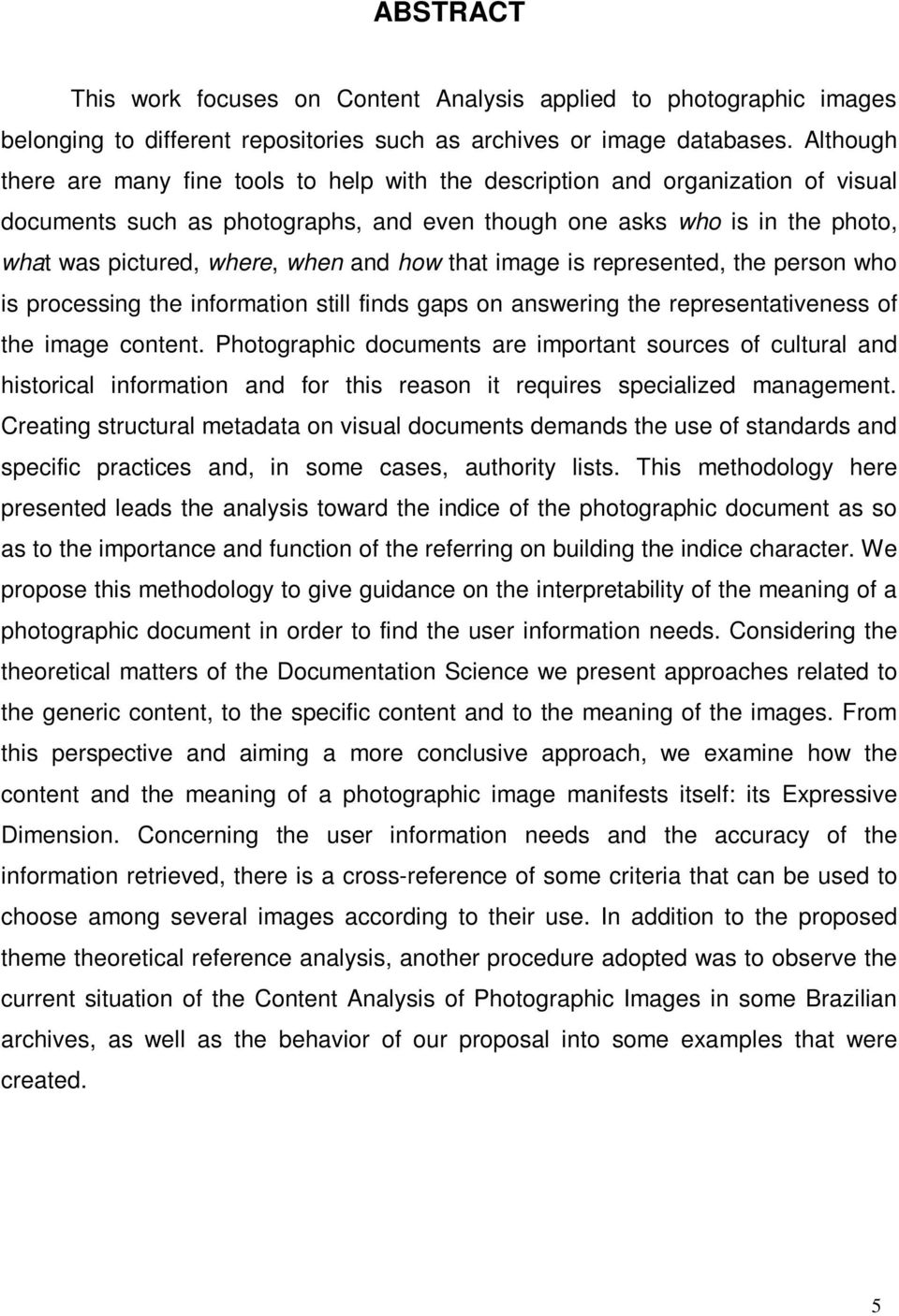 and how that image is represented, the person who is processing the information still finds gaps on answering the representativeness of the image content.