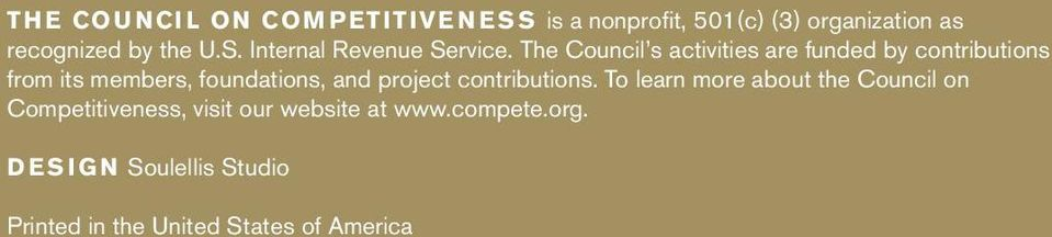 The Council s activities are funded by contributions from its members, foundations, and project