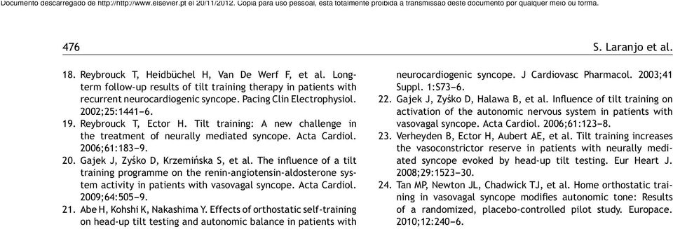 The influence of a tilt training programme on the renin-angiotensin-aldosterone system activity in patients with vasovagal syncope. Acta Cardiol. 2009;64:505-9. 21. Abe H, Kohshi K, Nakashima Y.