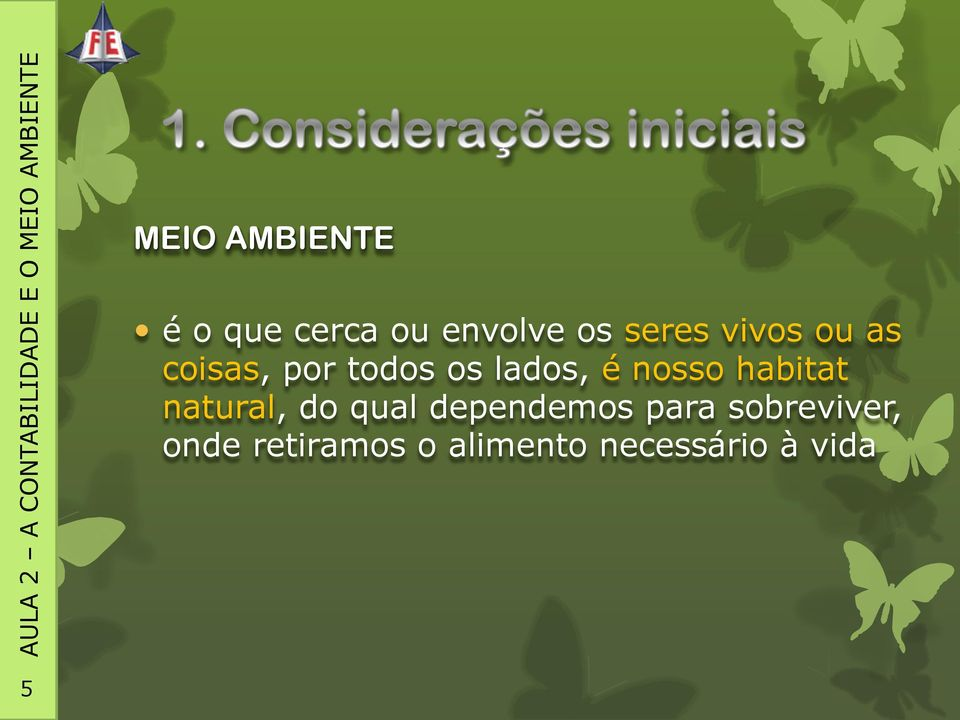 habitat natural, do qual dependemos para