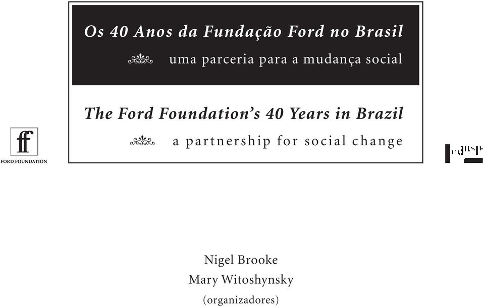 Foundation s 40 Years in Brazil a partnership