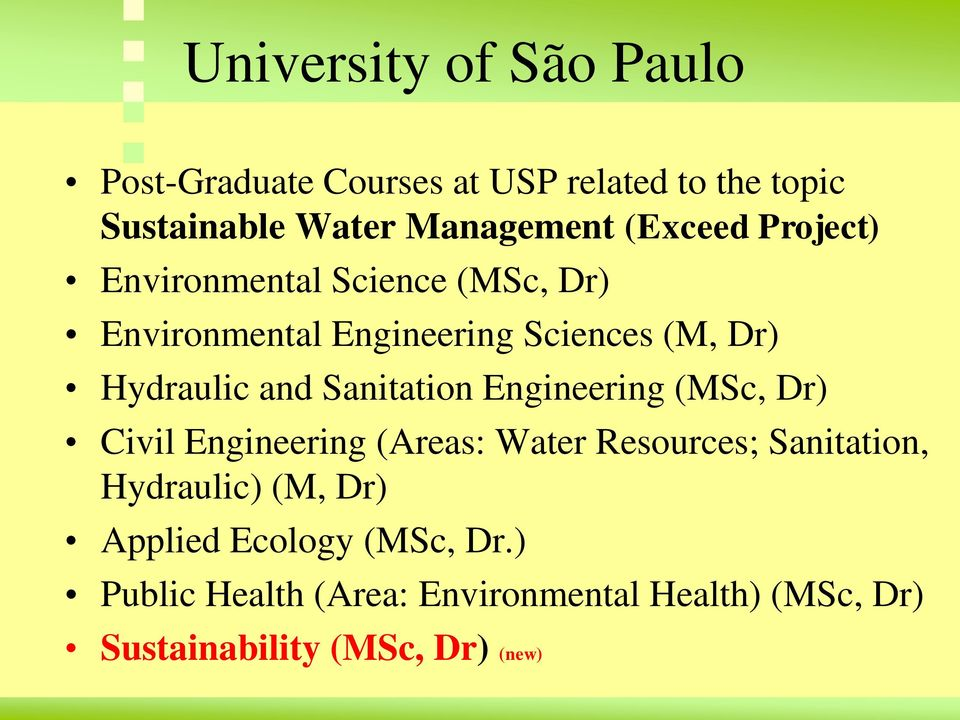 Sanitation Engineering (MSc, Dr) Civil Engineering (Areas: Water Resources; Sanitation, Hydraulic) (M, Dr)