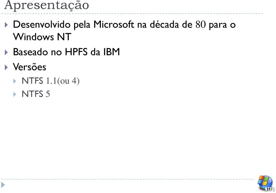 Windows NT Baseado no HPFS da