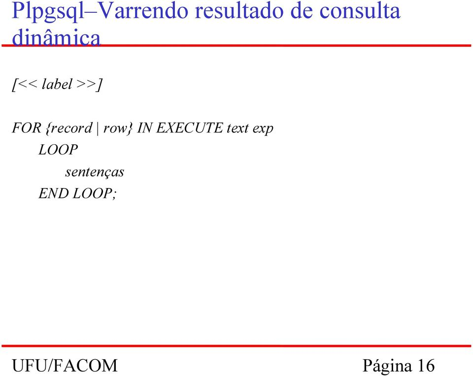 {record row} IN EXECUTE text exp