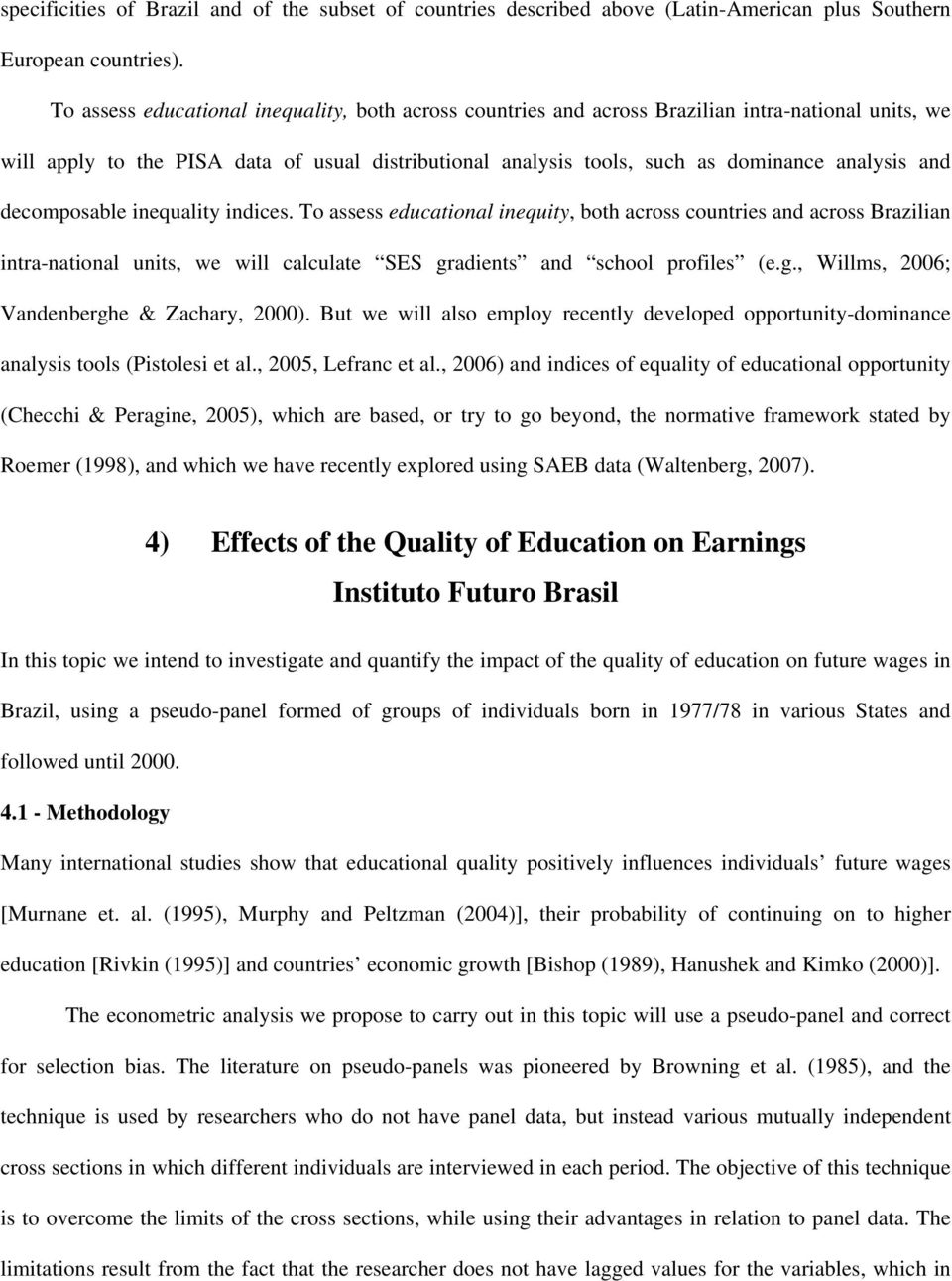 and decomposable inequality indices. To assess educational inequity, both across countries and across Brazilian intra-national units, we will calculate SES gr