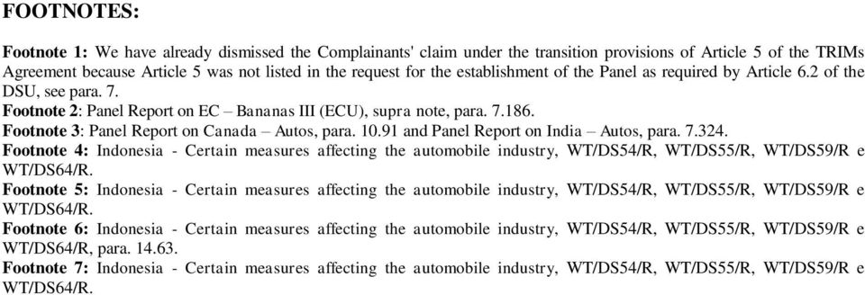 Footnote 3: Panel Report on Canada Autos, para. 10.91 and Panel Report on India Autos, para. 7.324.
