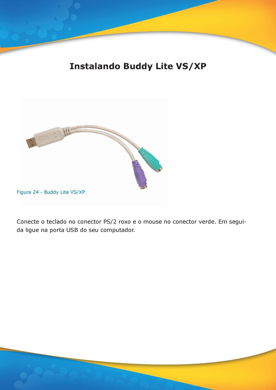 conector PS/2 roxo e o mouse no conector