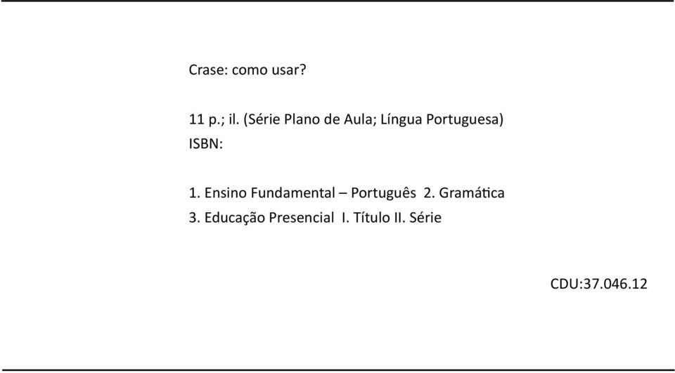 ISBN: 1. Ensino Fundamental Português 2.