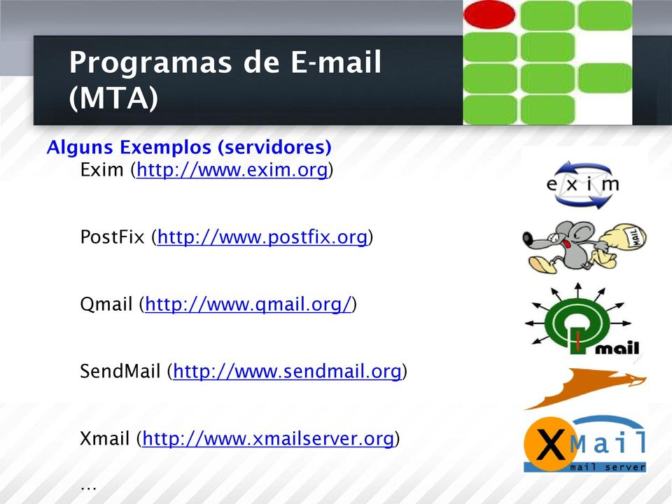 org) Qmail (http://www.qmail.