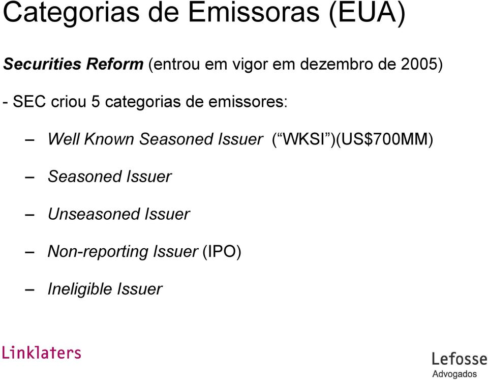 emissores: Well Known Seasoned Issuer ( WKSI )(US$700MM)