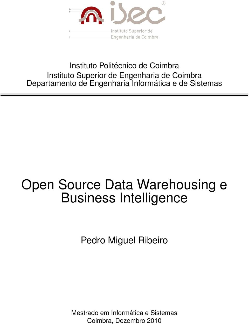 Open Source Data Warehousing e Business Intelligence Pedro Miguel