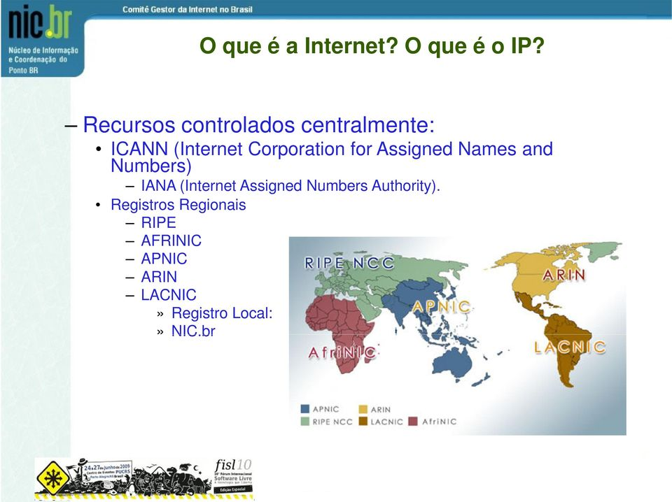Corporation for Assigned Names and Numbers) IANA (Internet