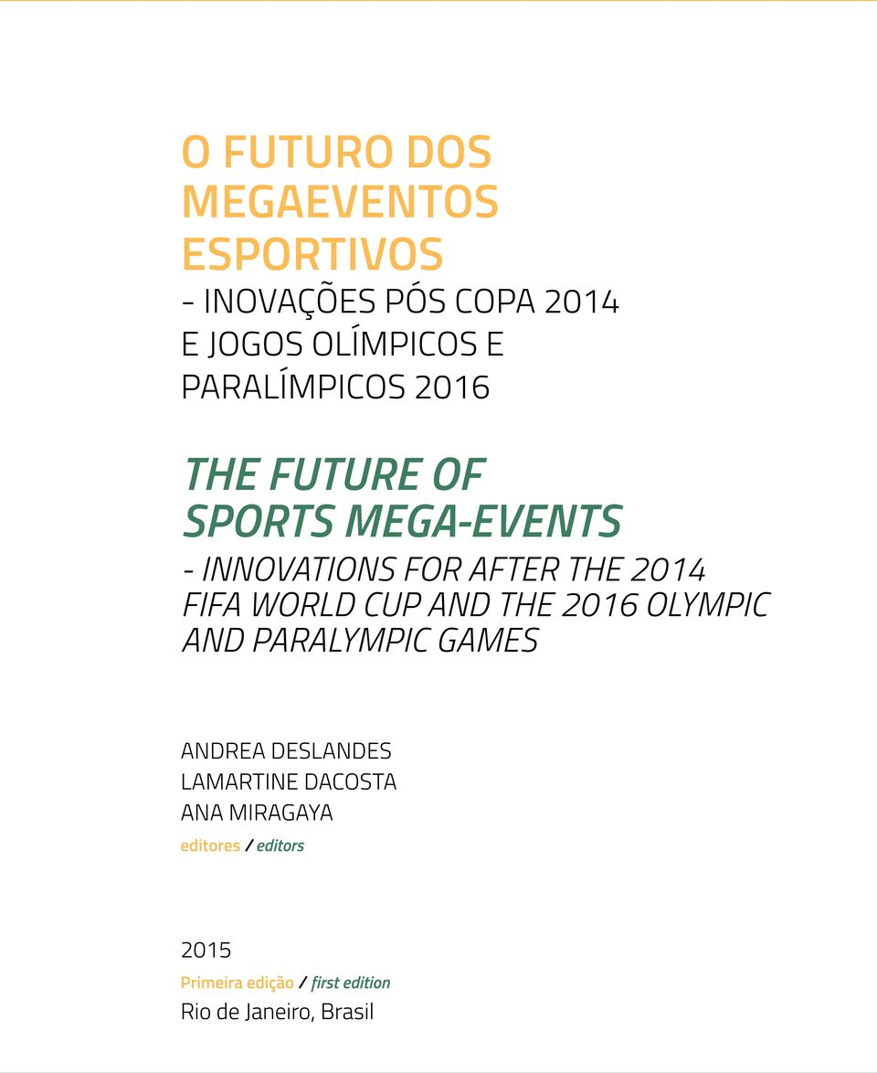 FIFA WORLD CUP AND THE 2016 OLYMPIC AND PARALYMPIC GAMES ANDREA DESLANDES LAMARTINE