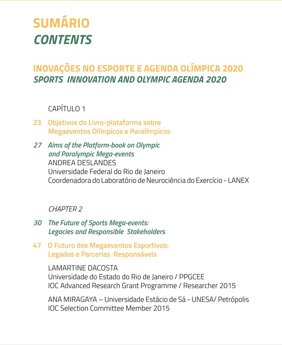 Exercício - LANEX CHAPTER 2 30 The Future of Sports Mega-events: Legacies and Responsible Stakeholders 47 O Futuro dos Megaeventos Esportivos: Legados e Parcerias Responsáveis LAMARTINE