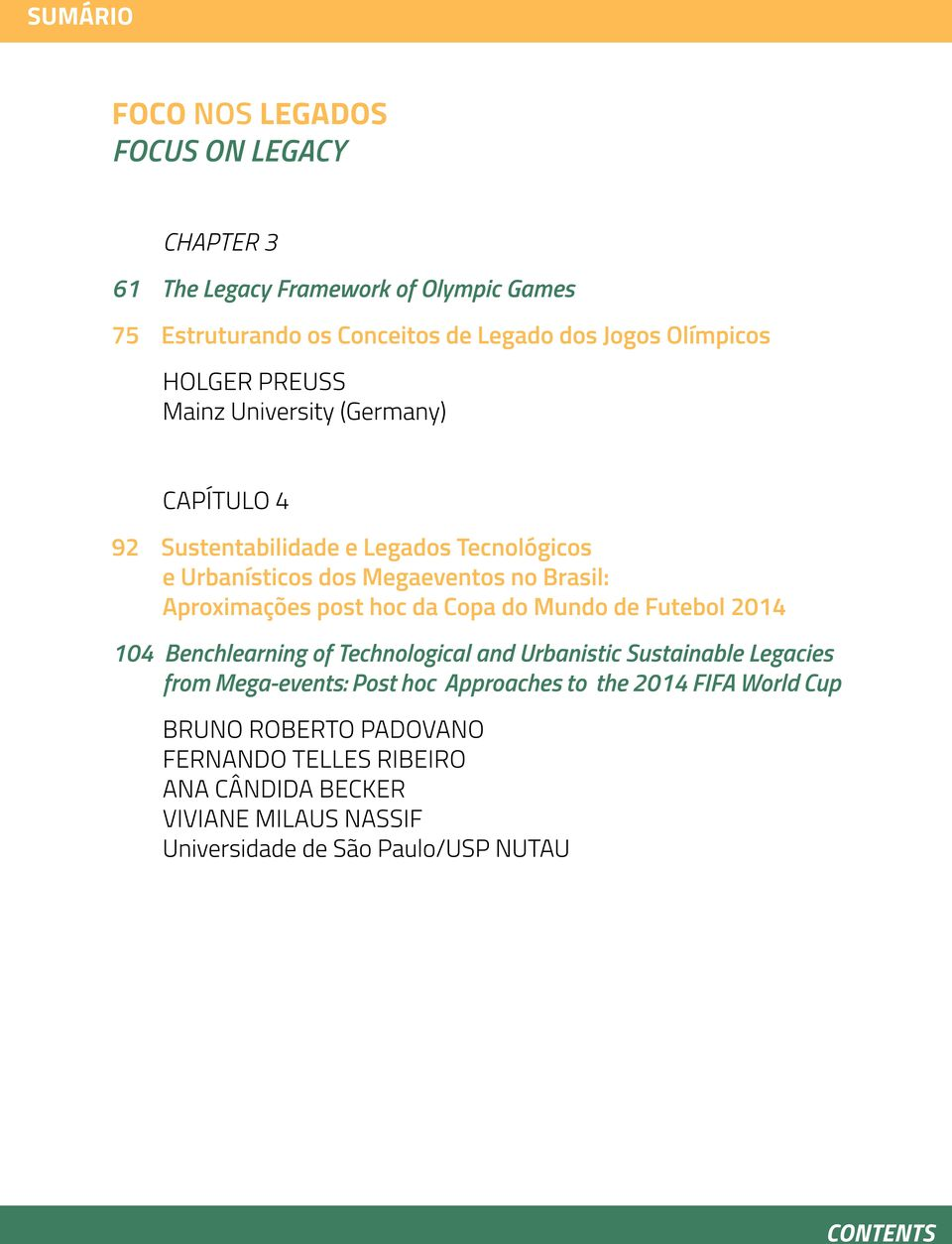 post hoc da Copa do Mundo de Futebol 2014 104 Benchlearning of Technological and Urbanistic Sustainable Legacies from Mega-events: Post hoc Approaches