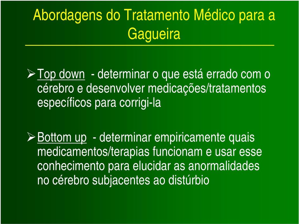 corrigi-la Bottom up - determinar empiricamente quais medicamentos/terapias