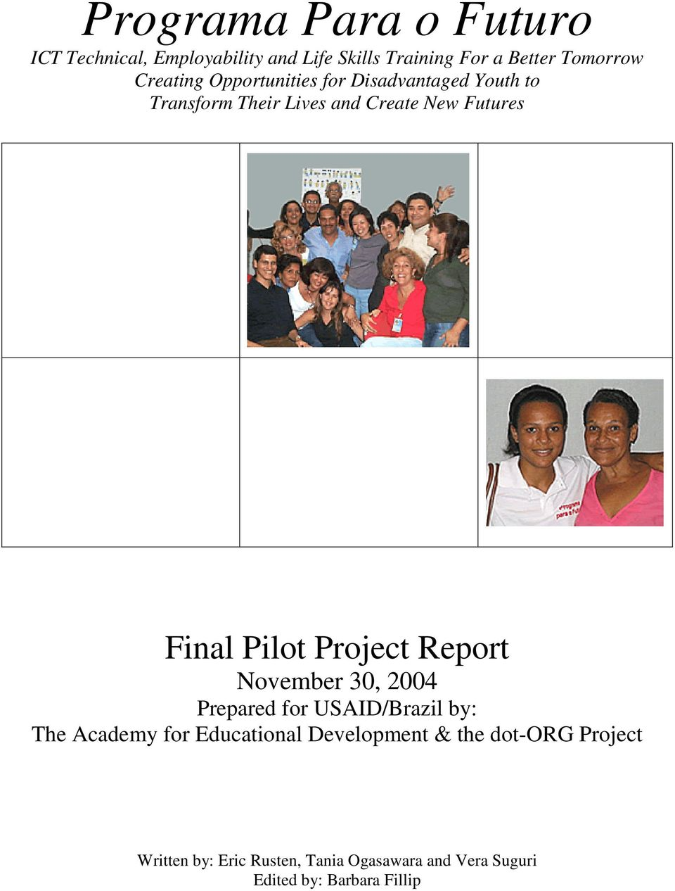 Pilot Project Report November 30, 2004 Prepared for USAID/Brazil by: The Academy for Educational