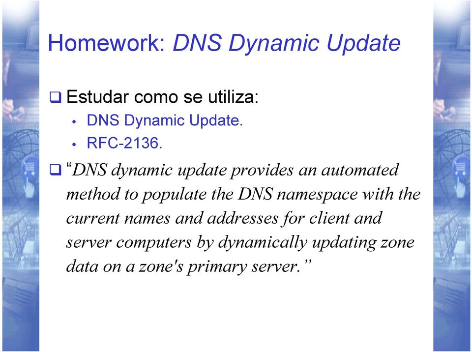 q DNS dynamic update provides an automated method to populate the DNS
