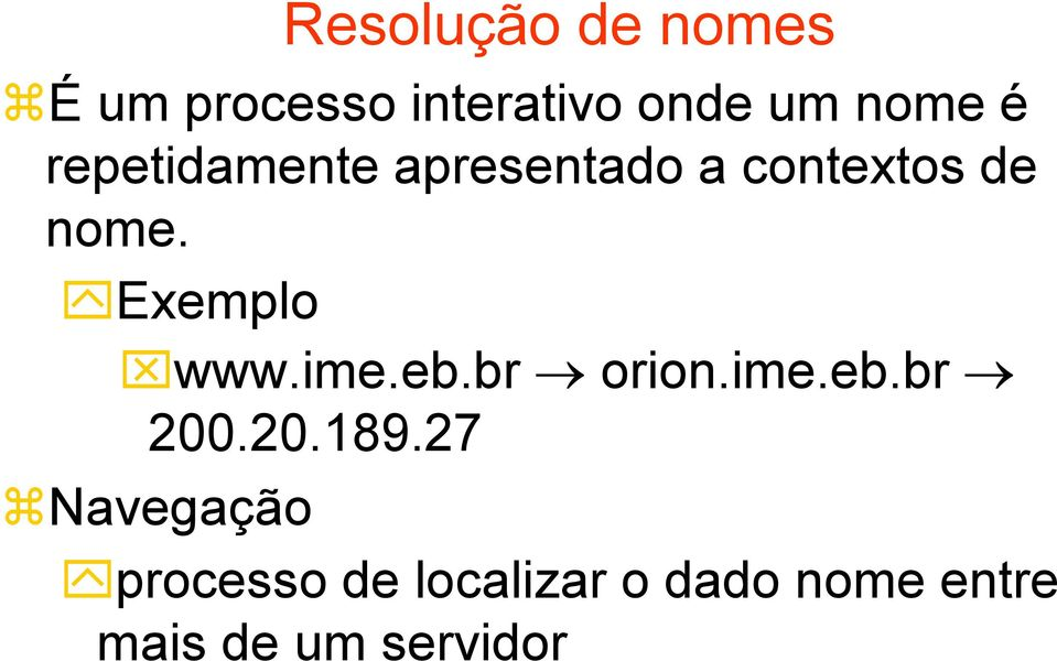 Exemplo www.ime.eb.br orion.ime.eb.br 200.20.189.