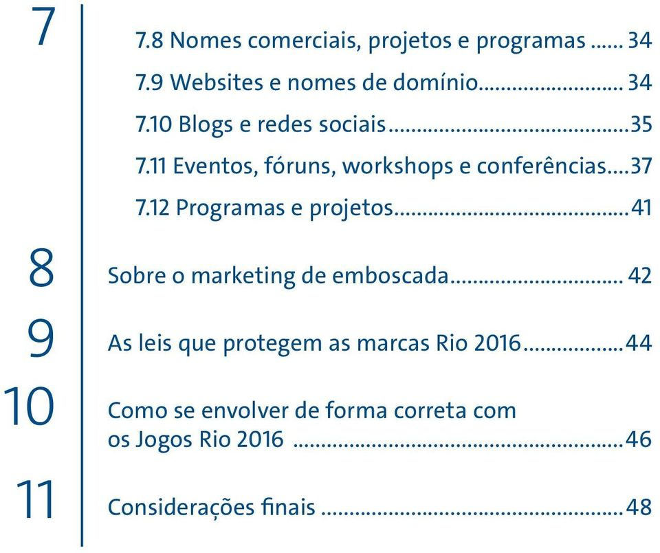 12 Programas e projetos...41 Sobre o marketing de emboscada.
