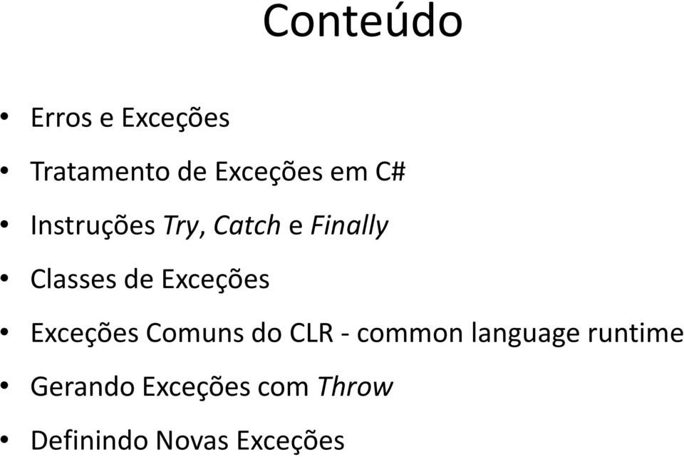 Exceções Exceções Comuns do CLR - common language