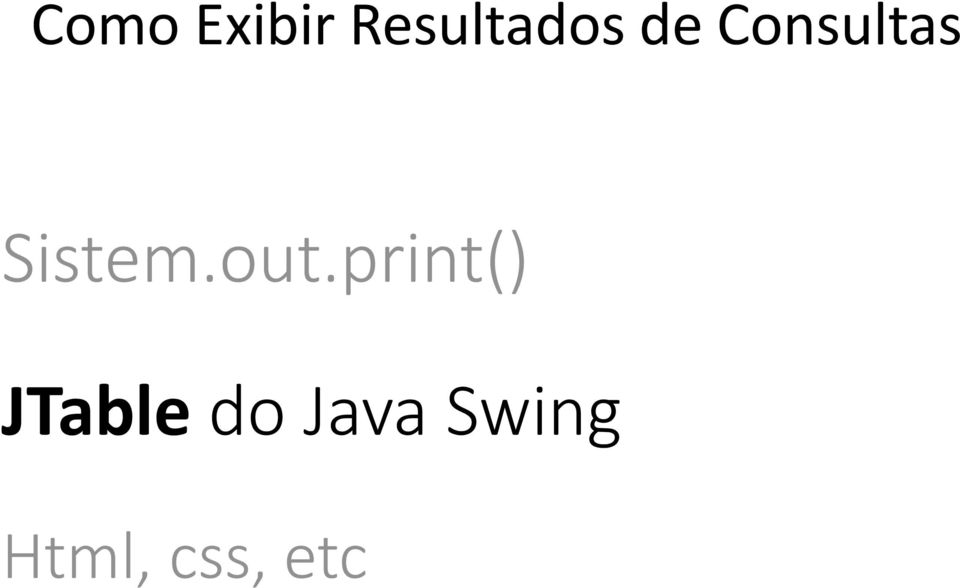 out.print() JTable do