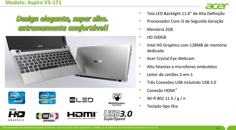 Graphics com 128MB de memória dedicada Acer Crystal Eye Webcam Alto falantes e
