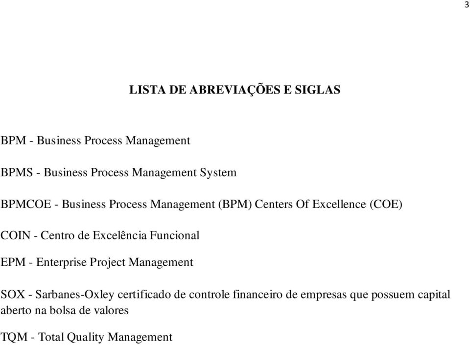Centro de Excelência Funcional EPM - Enterprise Project Management SOX - Sarbanes-Oxley certificado