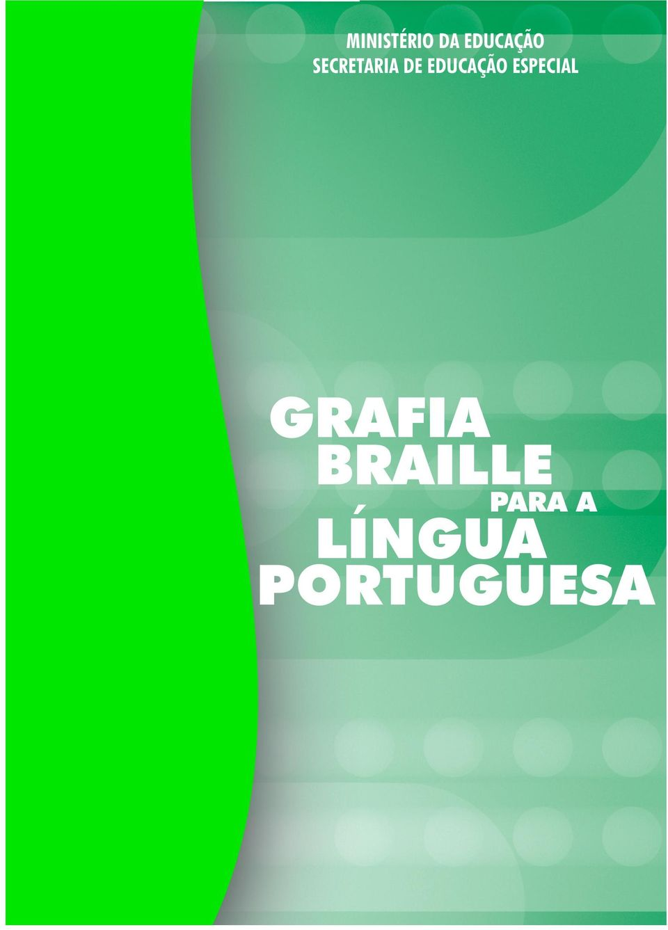 ESPECIAL GRAFIA BRAILLE
