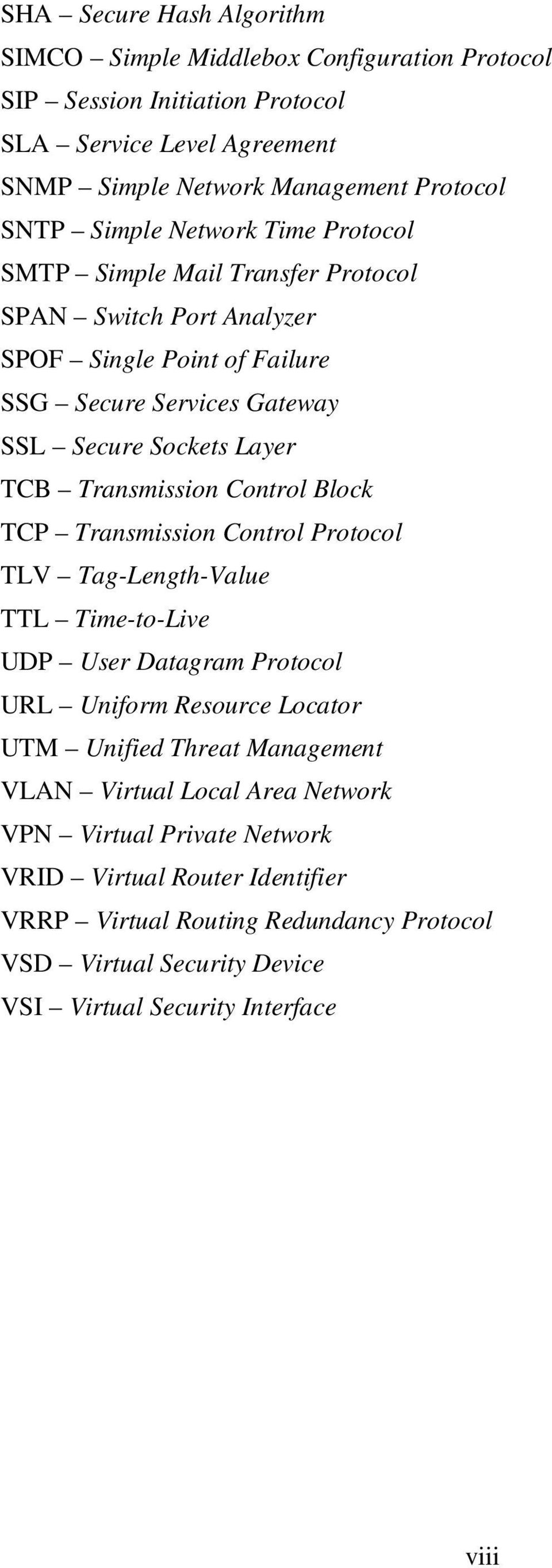 Control Block TCP Transmission Control Protocol TLV Tag-Length-Value TTL Time-to-Live UDP User Datagram Protocol URL Uniform Resource Locator UTM Unified Threat Management VLAN