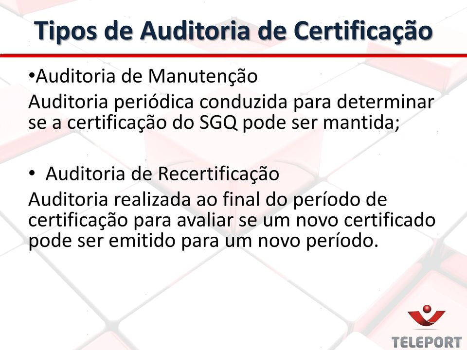 mantida; Auditoria de Recertificação Auditoria realizada ao final do período