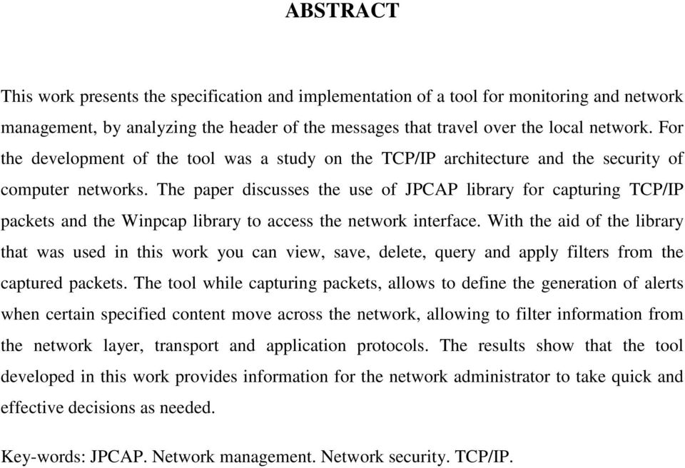 The paper discusses the use of JPCAP library for capturing TCP/IP packets and the Winpcap library to access the network interface.