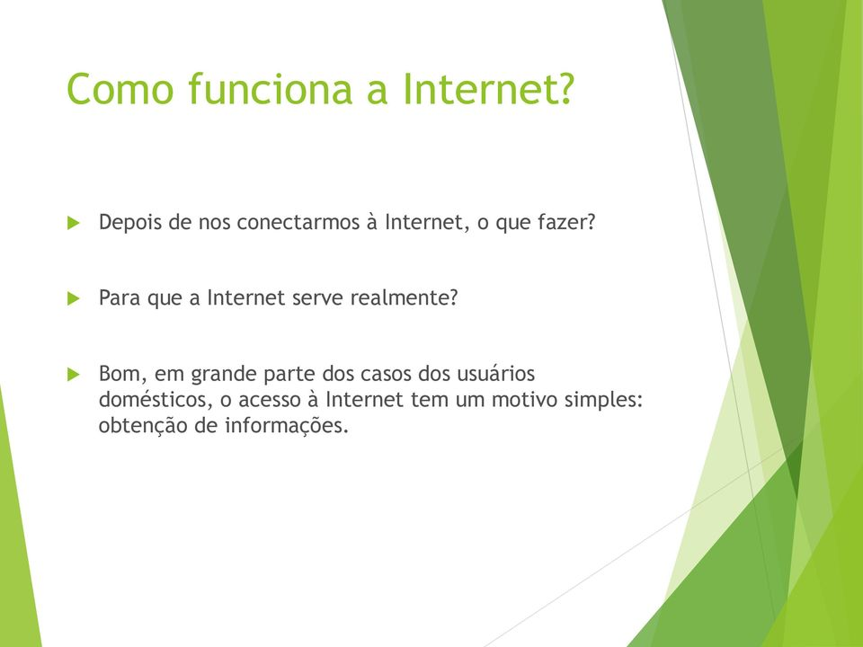 Para que a Internet serve realmente?