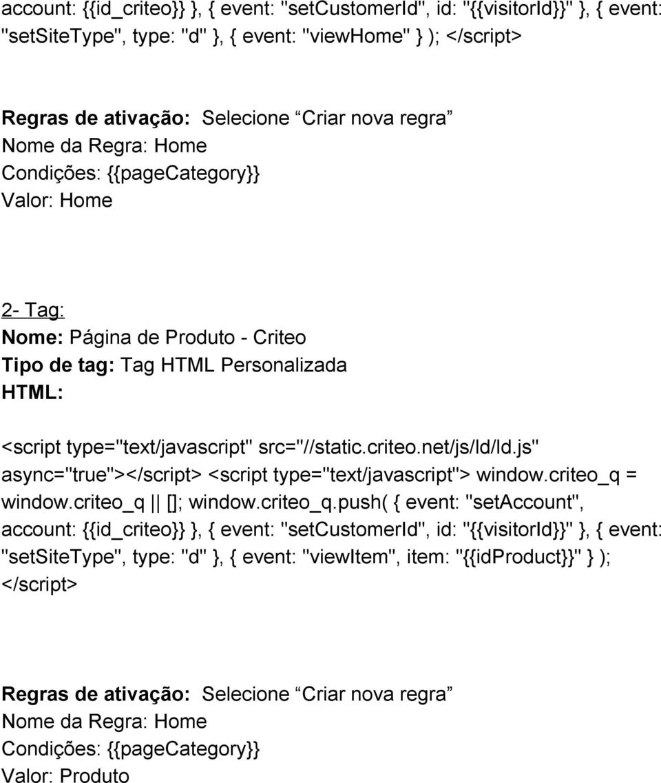"Criteo ""setsitetype"", type: ""d"" }, { event:"