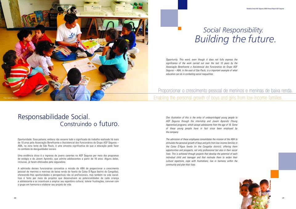ABA, in the east of Sao Paulo, is a important example of what education can do in combating social inequalities.