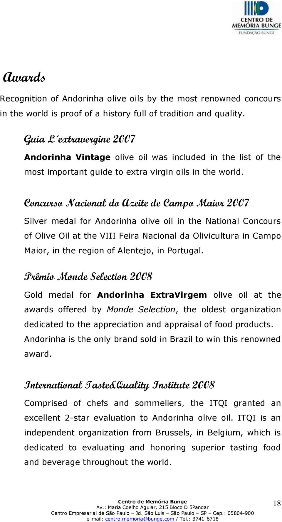 Concurso Nacional do Azeite de Campo Maior 2007 Silver medal for Andorinha olive oil in the National Concours of Olive Oil at the VIII Feira Nacional da Olivicultura in Campo Maior, in the region of