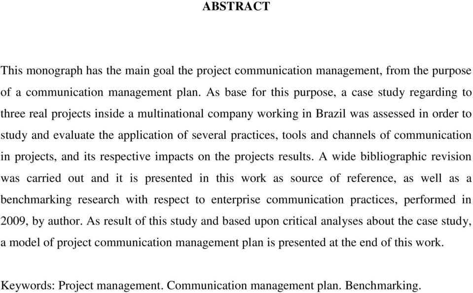 practices, tools and channels of communication in projects, and its respective impacts on the projects results.