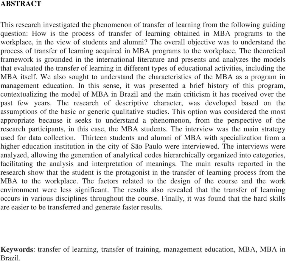 The theoretical framework is grounded in the international literature and presents and analyzes the models that evaluated the transfer of learning in different types of educational activities,