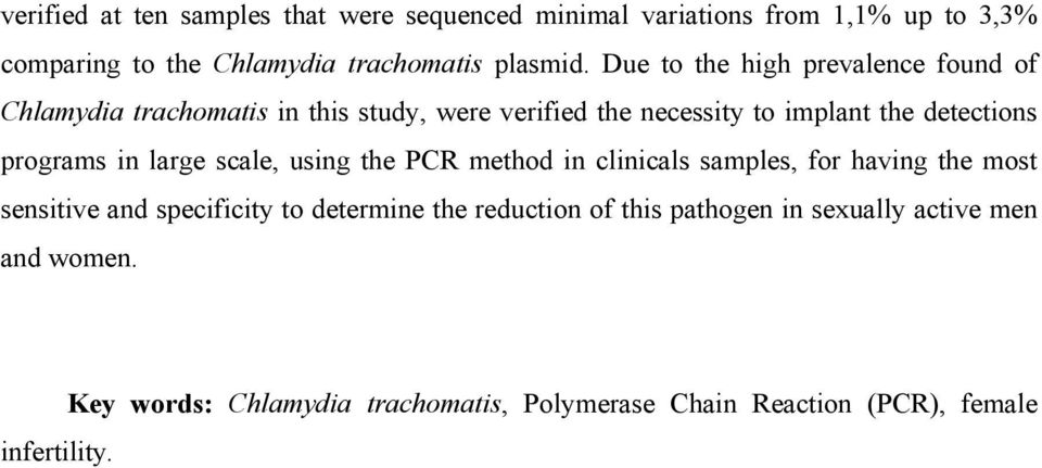 programs in large scale, using the PCR method in clinicals samples, for having the most sensitive and specificity to determine the