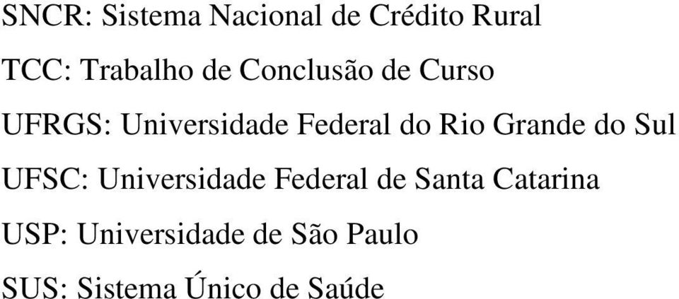 Grande do Sul UFSC: Universidade Federal de Santa