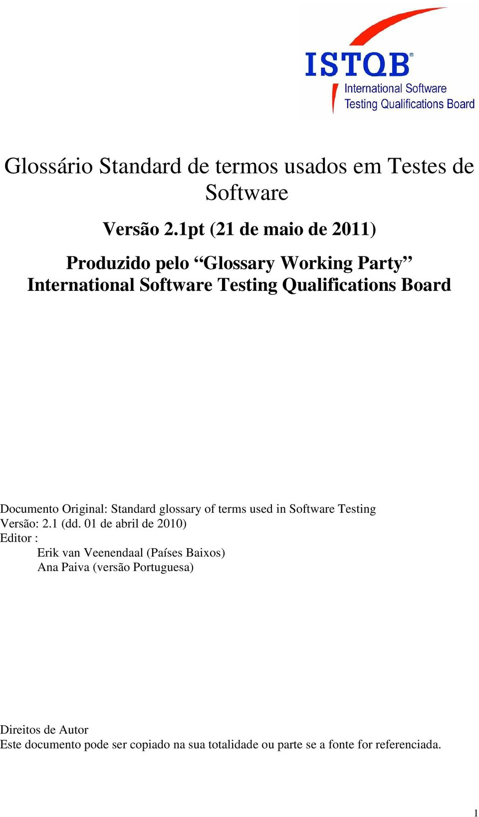 Documento Original: Standard glossary of terms used in Software Testing Versão: 2.1 (dd.