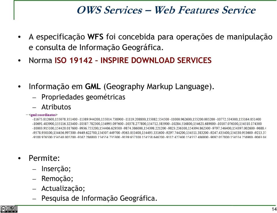 Norma ISO 19142 INSPIRE DOWNLOAD SERVICES Informação em GML (Geography Markup