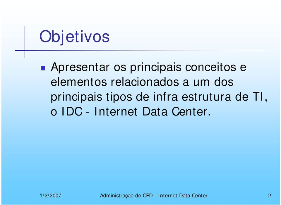 infra estrutura de TI, o IDC - Internet Data Center.