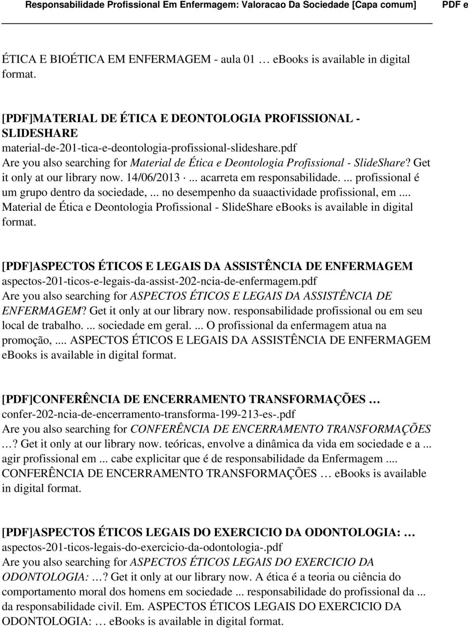 pdf Are you also searching for Material de Ética e Deontologia Profissional - SlideShare? Get it only at our library now. 14/06/2013... acarreta em responsabilidade.