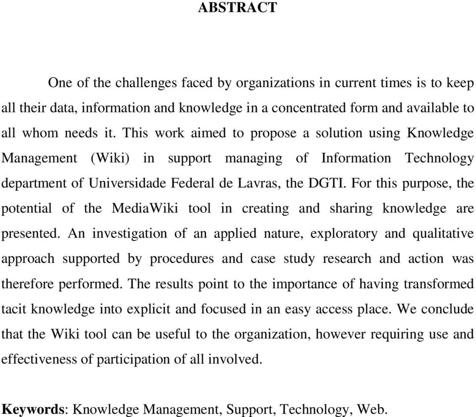 For this purpose, the potential of the MediaWiki tool in creating and sharing knowledge are presented.
