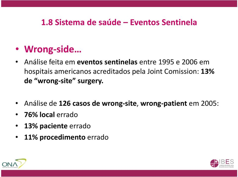 Comission: 13% de wrong-site surgery.
