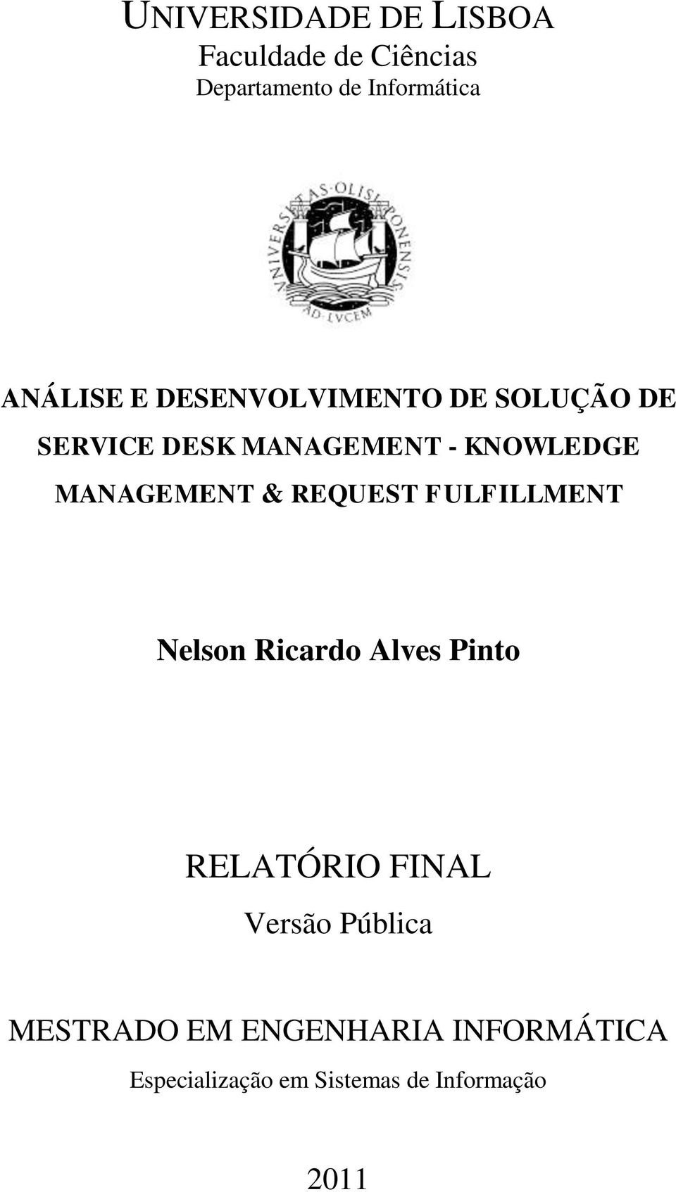 MANAGEMENT & REQUEST FULFILLMENT Nelson Ricardo Alves Pinto RELATÓRIO FINAL