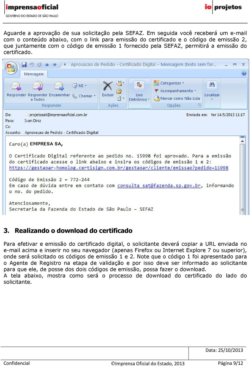 emissão do certificado. 3.